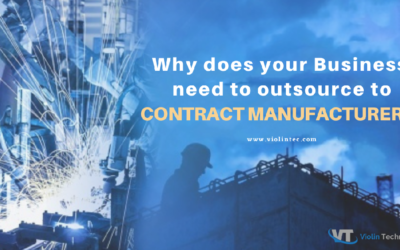 Why Does Your Business Need to Outsource to Contract Manufacturers